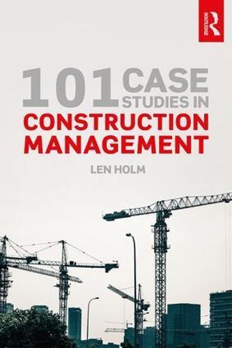 101 Case Studies in Construction Management (Paperback)