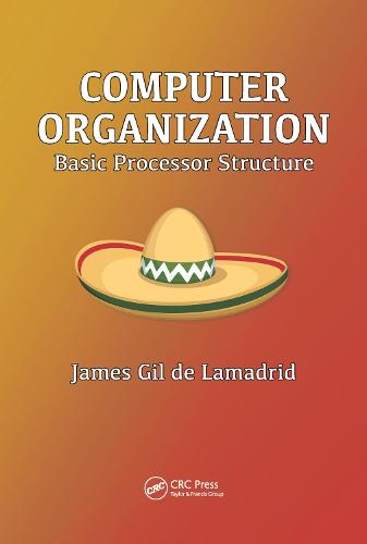 Computer Organization: Basic Processor Structure (Hardback)