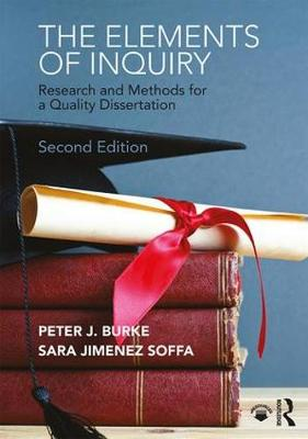 The Elements of Inquiry: Research and Methods for a Quality Dissertation (Paperback)