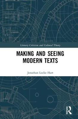 Making and Seeing Modern Texts - Literary Criticism and Cultural Theory (Hardback)