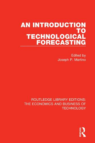 An Introduction to Technological Forecasting - Routledge Library Editions: The Economics and Business of Technology (Paperback)