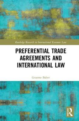 Preferential Trade Agreements and International Law - Routledge Research in International Economic Law (Hardback)
