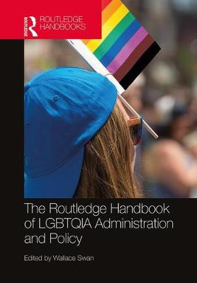 The Routledge Handbook of LGBTQIA Administration and Policy (Hardback)