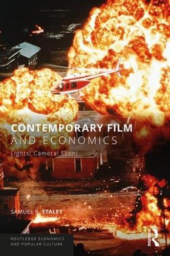 Contemporary Film and Economics: Lights! Camera! Econ! - Routledge Economics and Popular Culture Series (Paperback)