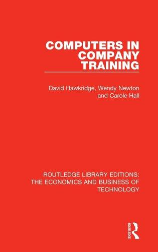 Computers in Company Training - Routledge Library Editions: The Economics and Business of Technology 19 (Hardback)