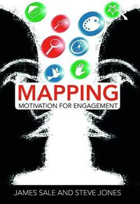 Mapping Motivation for Engagement - The Complete Guide to Mapping Motivation (Hardback)
