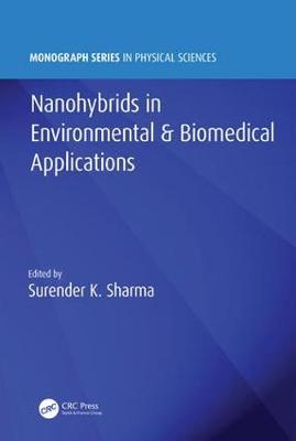 Nanohybrids in Environmental & Biomedical Applications - Monograph Series in Physical Sciences (Hardback)