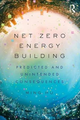 Net Zero Energy Building: Predicted and Unintended Consequences (Paperback)