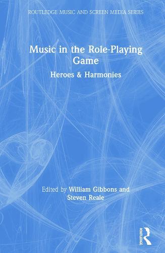 Music in the Role-Playing Game: Heroes & Harmonies (Hardback)