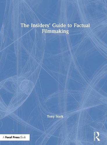 The Insiders' Guide to Factual Filmmaking (Hardback)
