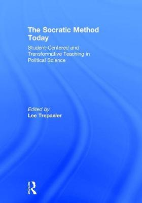 The Socratic Method Today: Student-Centered and Transformative Teaching in Political Science (Hardback)