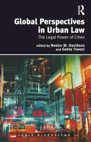 Global Perspectives in Urban Law: The Legal Power of Cities - Juris Diversitas (Hardback)