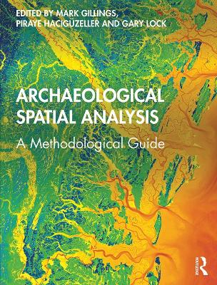 Archaeological Spatial Analysis: A Methodological Guide (Hardback)