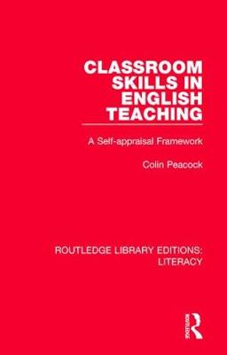 Classroom Skills in English Teaching: A Self-appraisal Framework - Routledge Library Editions: Literacy (Paperback)