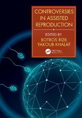 Controversies in Assisted Reproduction (Hardback)