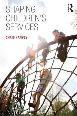 Shaping Children's Services (Paperback)