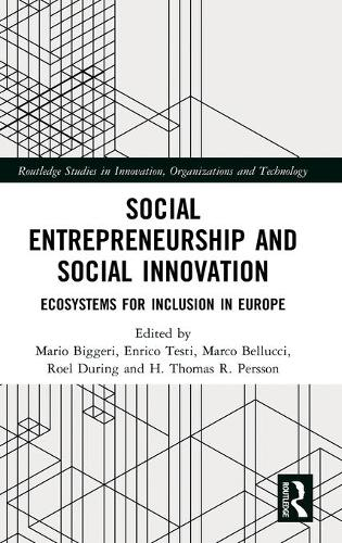 Social Entrepreneurship and Social Innovation: Ecosystems for Inclusion in Europe - Routledge Studies in Innovation, Organizations and Technology (Hardback)