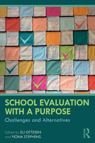 School Evaluation with a Purpose: Challenges and Alternatives (Paperback)