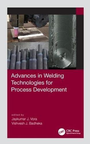 Advances in Welding Technologies for Process Development (Hardback)