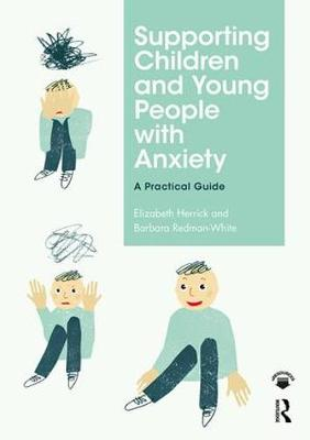 Supporting Children and Young People with Anxiety: A Practical Guide (Paperback)