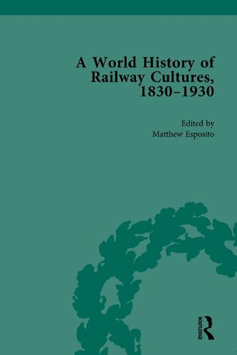 A World History of Railway Cultures, 1830-1930: Volume II (Hardback)