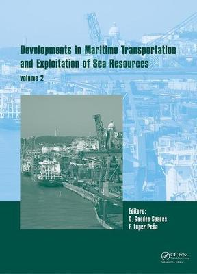 Developments in Maritime Transportation and Harvesting of Sea Resources (Volume 2): Proceedings of the 17th International Congress of the International Maritime Association of the Mediterranean (IMAM 2017), October 9-11, 2017, Lisbon, Portugal (Hardback)