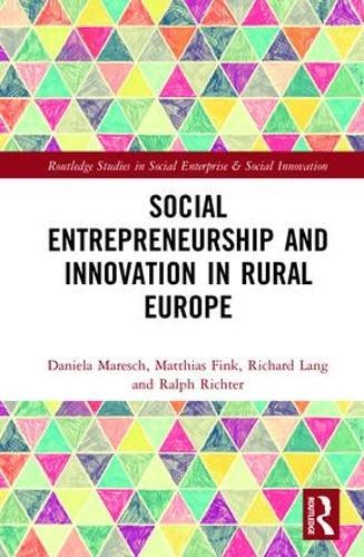 Social Entrepreneurship and Innovation in Rural Europe - Routledge Studies in Social Enterprise & Social Innovation (Hardback)