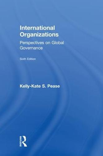 International Organizations: Perspectives on Global Governance (Hardback)