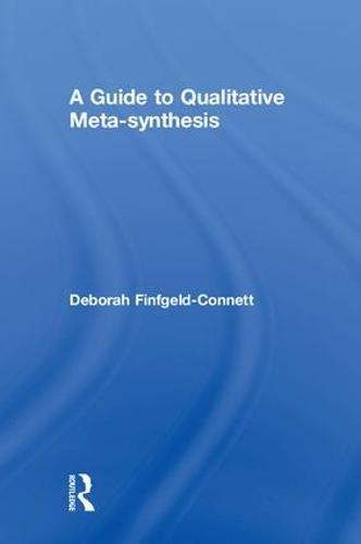A Guide to Qualitative Meta-synthesis (Hardback)