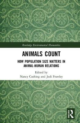 Animals Count: How Population Size Matters in Animal-Human Relations - Routledge Environmental Humanities (Hardback)
