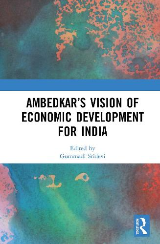 Ambedkar's Vision of Economic Development for India (Hardback)