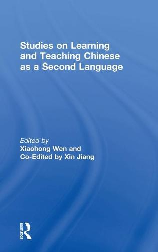 Studies on Learning and Teaching Chinese as a Second Language (Hardback)