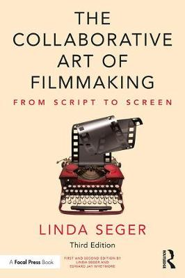The Collaborative Art of Filmmaking: From Script to Screen (Paperback)