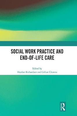 Social Work Practice and End-of-Life Care (Hardback)