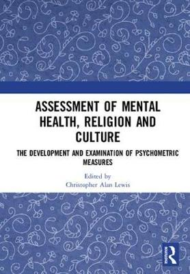 Assessment of Mental Health, Religion and Culture: The Development and Examination of Psychometric Measures (Hardback)