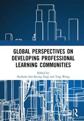 Global Perspectives on Developing Professional Learning Communities (Hardback)
