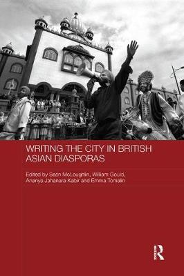Writing the City in British Asian Diasporas - Routledge Contemporary South Asia Series (Paperback)