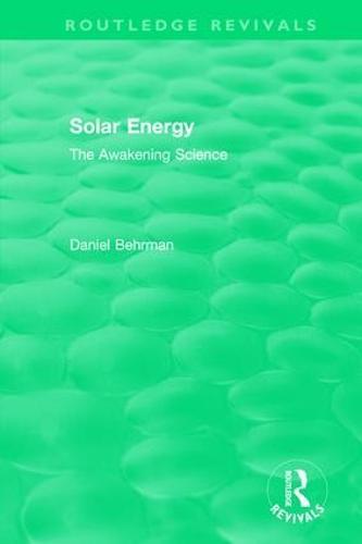 : Solar Energy (1979): The Awakening Science - Routledge Revivals (Hardback)