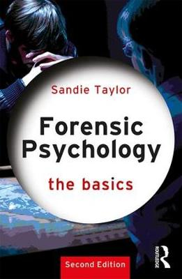 Forensic Psychology: The Basics - The Basics (Paperback)