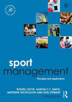 Sport Management: Principles and Applications - Sport Management Series (Paperback)