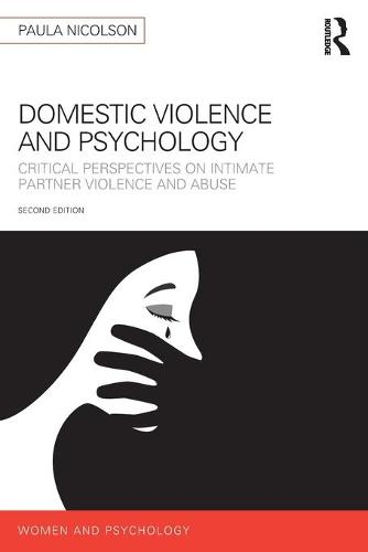 Domestic Violence and Psychology: Critical Perspectives on Intimate Partner Violence and Abuse - Women and Psychology (Paperback)