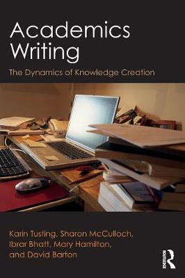 Academics Writing: The Dynamics of Knowledge Creation (Paperback)