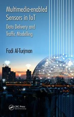 Multimedia-enabled Sensors in IoT: Data Delivery and Traffic Modelling (Hardback)