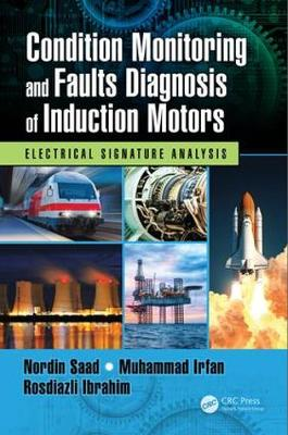 Condition Monitoring and Faults Diagnosis of Induction Motors: Electrical Signature Analysis (Hardback)