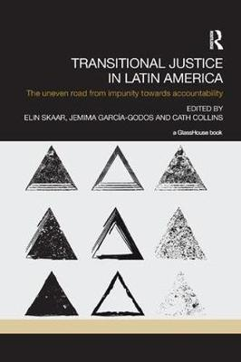 Transitional Justice in Latin America: The Uneven Road from Impunity towards Accountability (Paperback)