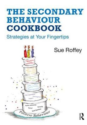 The Secondary Behaviour Cookbook: Strategies at Your Fingertips (Paperback)