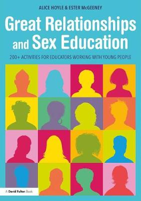 Great Relationships and Sex Education: 200+ Activities for Educators Working with Young People (Paperback)