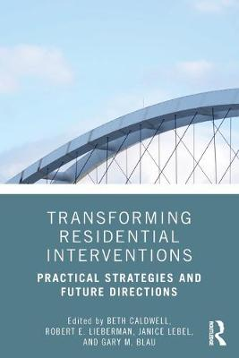 Transforming Residential Interventions: Practical Strategies and Future Directions (Paperback)
