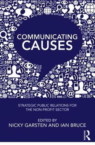 Communicating Causes: Strategic public relations for the non-profit sector (Paperback)