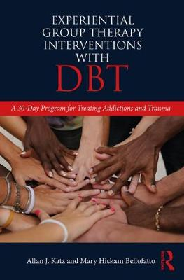 Experiential Group Therapy Interventions with DBT: A 30-Day Program for Treating Addictions and Trauma (Paperback)